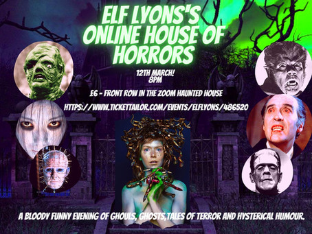 Elf Lyons's Online Haunted House of Horrors - 12th March