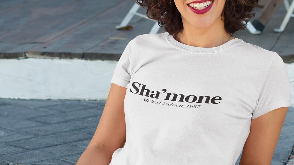 SHA'MONE T-SHIRT