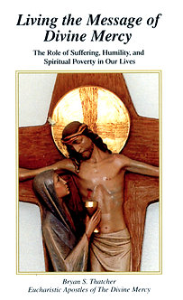 Living the Message of Divine Mercy by Brayan S. Thatcher