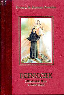 Dzienniczek -Miłosierdzie Boże w duszy mojej - St Faustina