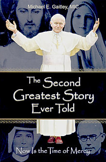 THE SECOND GREATEST STORY EVER TOLD by Fr. Michael E. Gaitley, MIC