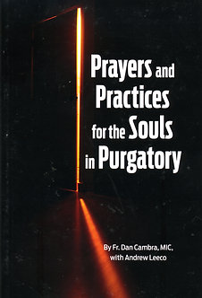 Prayers and Practices for the Souls in Purgatory by Fr. Dan Cambra, MIC