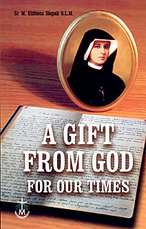 A Gift from God for our times by Sr. M Siepak, OLM