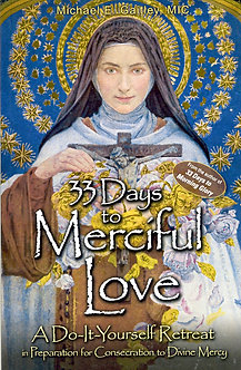 33 DAYS TO MERCIFUL LOVE by Fr. Michael E. Gaitley, MIC