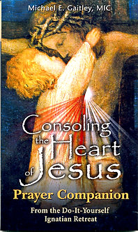 Consoling the Heart of Jesus - Prayer Companion by Fr Michael E. Gaitley, MIC