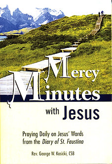 Mercy Minutes with Jesus - Arranged and Introduced by Rev. George W. Kosicki CSB