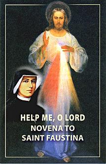 Novena to Saint Faustina - Help me, O Lord