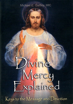 DIVINE MERCY EXPLAINED by Fr. Michael Gaitley, MIC