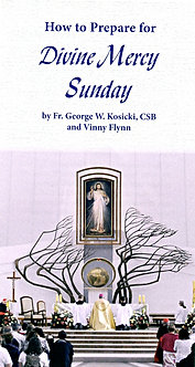 How to Prepare for Divine Mercy Sunday by Fr. W. Kosicki, CSB and V. Flynn