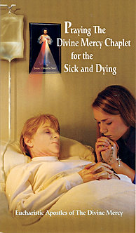 Praying the Divine Mercy Chaplet for the Sick and Dying - Bryan Thatcher, MD