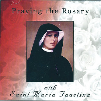 Praying the Rosary with Saint Maria Faustina CD