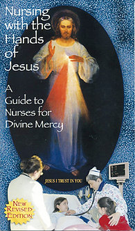 Nursing with the Hands of Jesus. A Guide to Nurses for Divine Mercy