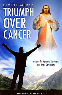 DIVINE MERCY, TRIUMPH OVER CANCER by Ronald M. Sobecks, MD