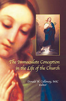 The Immaculate Conception in the Life of the Church - Donald H.Colloway MIC