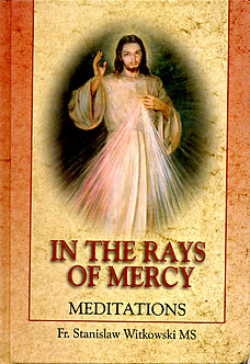 In the Rays of Mercy by Fr Stanislaw Witkowski MS