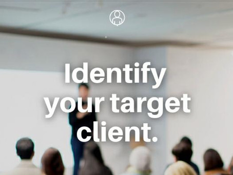 Identify your target client.