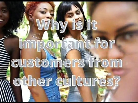 Why is it important for customers from other cultures?