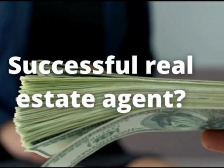 Successful real estate agent?