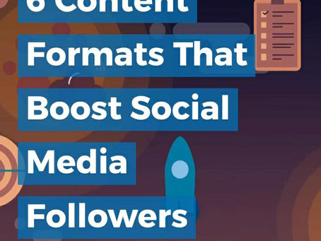 6 Content Formats That Boost Social Media Followers.