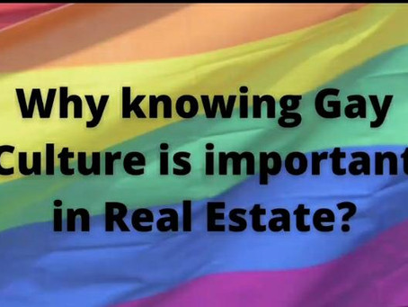 Why knowing Gay Culture is important in Real Estate?