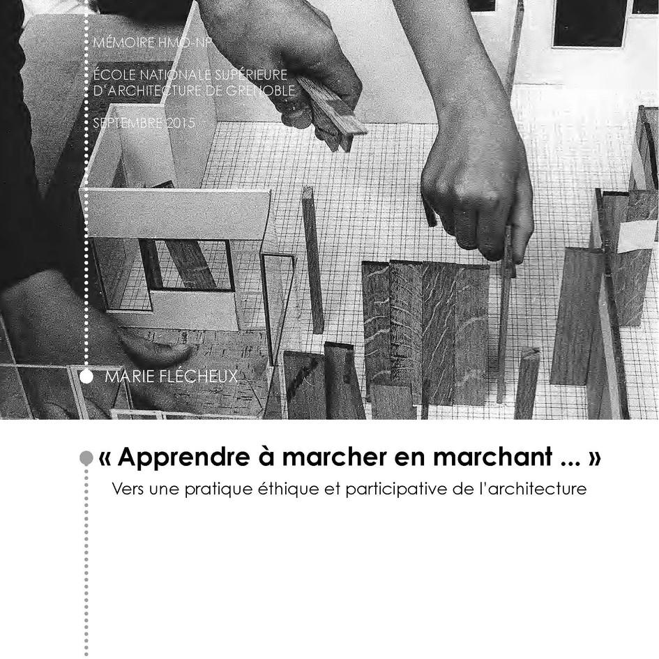"""""""Apprendre à marcher en marchant ..."""" Vers une pratique éthique et participative de l'architecture."""