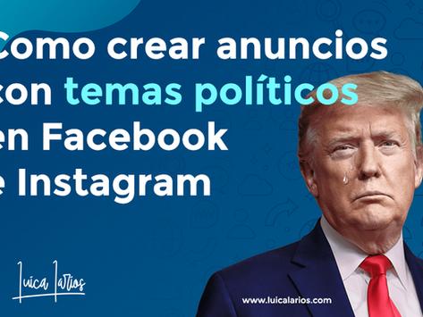 Como crear anuncios con temas políticos en Facebook e Instagram