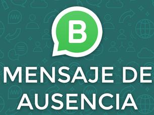 WhatsApp Business: Mensaje de Ausencia