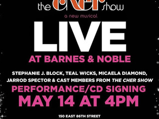 THE CHER SHOW Performance and CD Signing May 14th @ Barnes & Noble