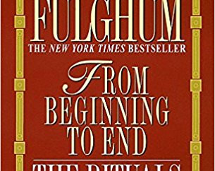 Robert Fulghum - From Beginning to End