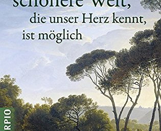 Die schönere Welt, die unser Herz kennt, ist möglich  - von Charles Eisenstein