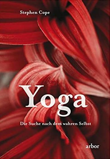 Yoga und die Suche nach dem Wahren Selbst von Stephen Cope