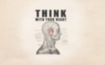 THINK WITH YOUR HEART FINAL Kopf kleiner