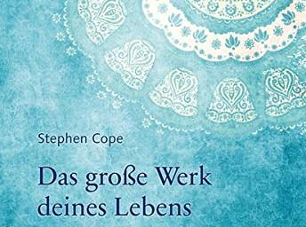 """""""Das große Werk deines Lebens"""" von Stephen Cope"""