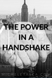 There's Power In A Handshake