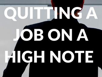 Quitting a Job on a High Note