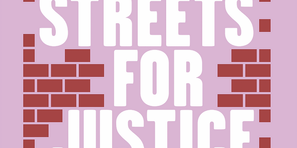 Streets for Justice: The Story of our Homes
