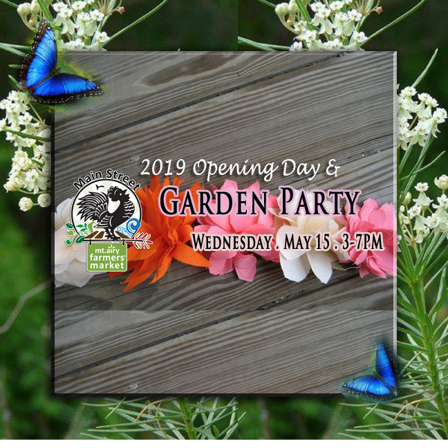 2019 Opening Day & Garden Party - Mount Airy Main Street Farmers' Market