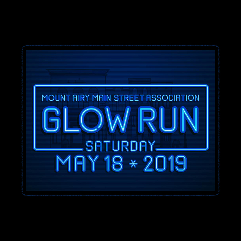 Mount Airy Main Street Association Glow Run . Saturday . May 18, 2019