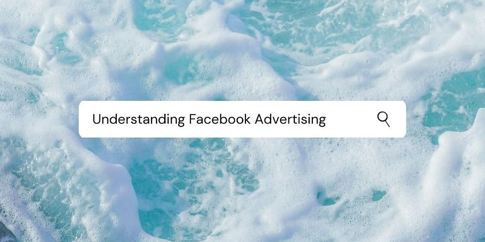Understanding Facebook Advertising