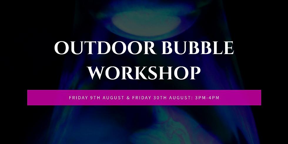 Outdoor Bubble Workshop (4years +)