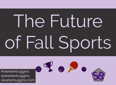 The Future of Fall Sports