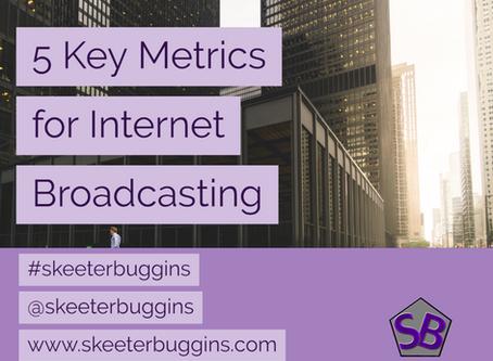 5 Key Metrics for Internet Broadcasting