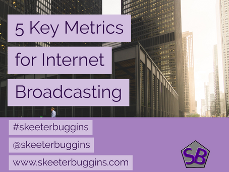 5 Key Metrics for Internet Broadcasting