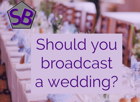 Should you broadcast a wedding?