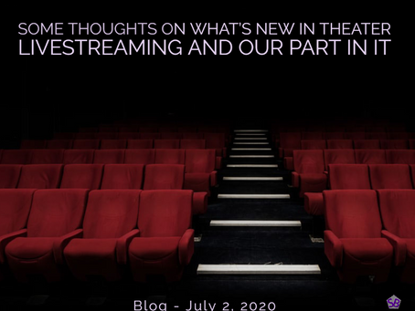 Some Thoughts On What's New In Theater Livestreaming and Our Part In It