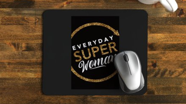 Everyday Super Woman Mousepad