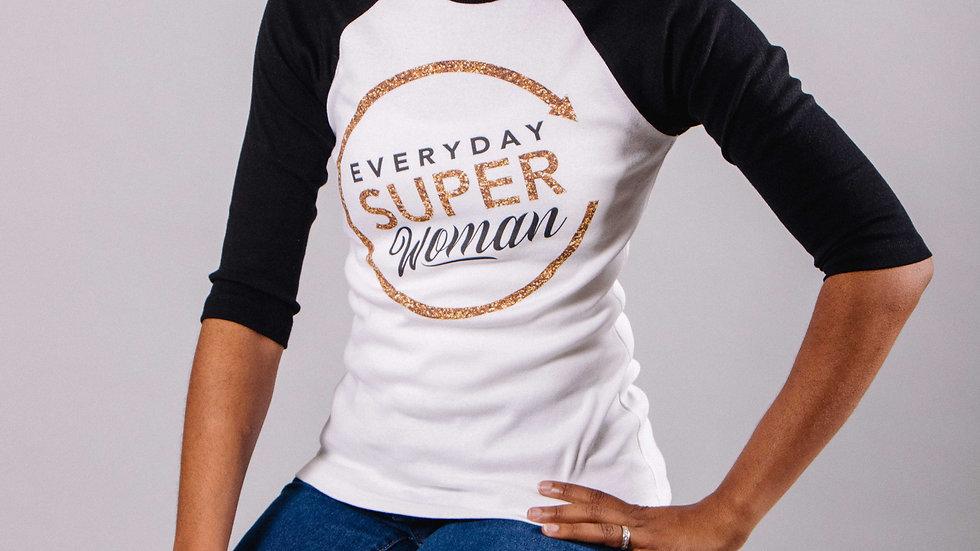 Everyday Super Woman T-Shirt