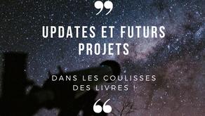 Update et Futurs Projets ! Dans les Coulisses des Livres !