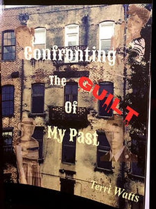 Confronting The Guilt of My Past