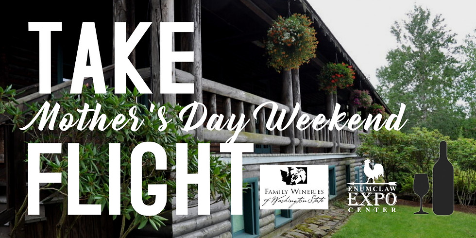 Take Flight - Mother's Day Weekend
